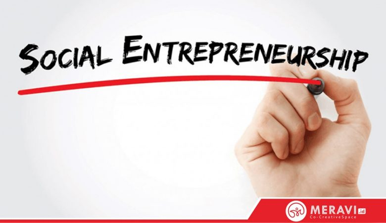 Karakeristik Socio-Enterpreuner dan Tantangan yang Harus Dihadapi
